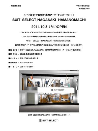 2014年10月3日(金)に「SUIT SELECT_NAGASAKI